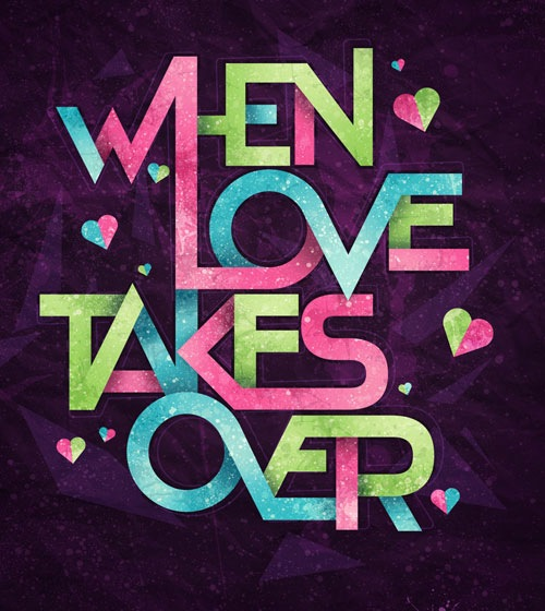 whenlovetakesover 60 Breathtaking Examples Of Beautiful Typography