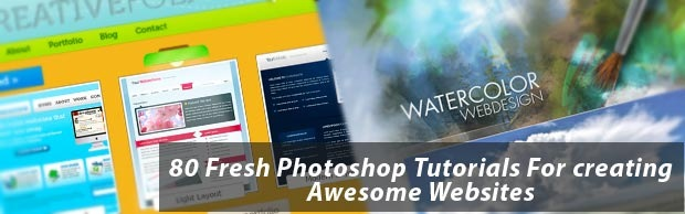 80freshbanner 80 Fresh Photoshop Tutorials For Creating Awesome Websites