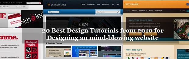 20bestdesigntuts 20 Best Design Tutorials From 2010 To Create an Mind blowing Website