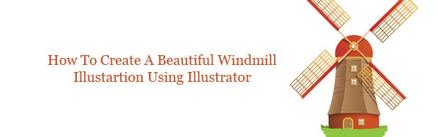 windmillbanner How To Create A Beautiful Windmill Illustration Using Illustrator