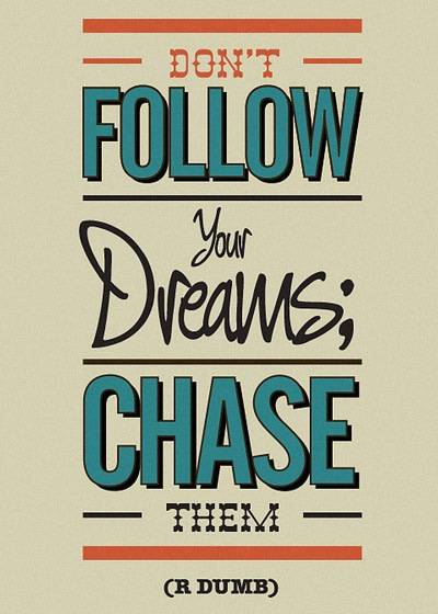 chaseyourdreamsquote 70 Design And Motivational Quotes Visualised A Must Read