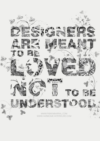 designeraremeanttobelovednotunderstood 70 Design And Motivational Quotes Visualised A Must Read