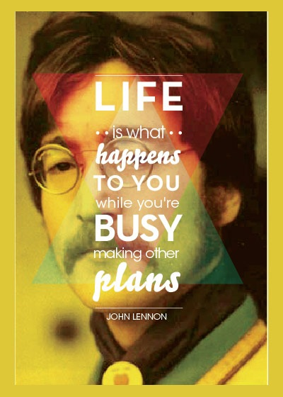 lifeswhathappenswhenmakingplan 70 Design And Motivational Quotes Visualised A Must Read