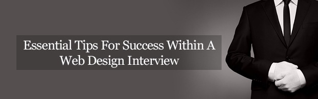 essentialtipsforsuccesswithinawebdesigninterviewbanner Essential Tips For Success Within A Web Design Interview
