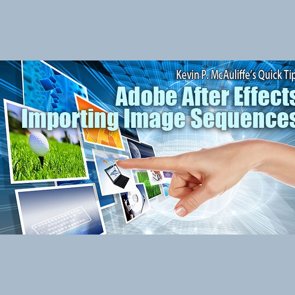 importing images thumb 20 Best tutorials for learning adobe After Effects