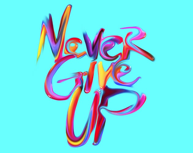 never give up 50 beautiful must see examples of creative typography