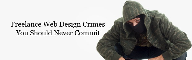 crimebanner Freelance Web Design Crimes You Should Never Commit