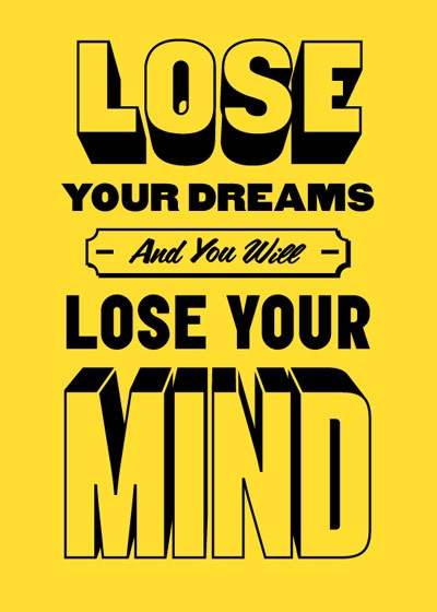 loseyourdreams 70 Design And Motivational Quotes Visualised A Must Read