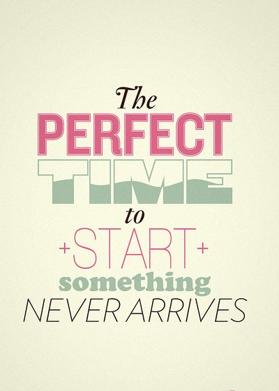 perfecttimetostart 70 Design And Motivational Quotes Visualised A Must Read