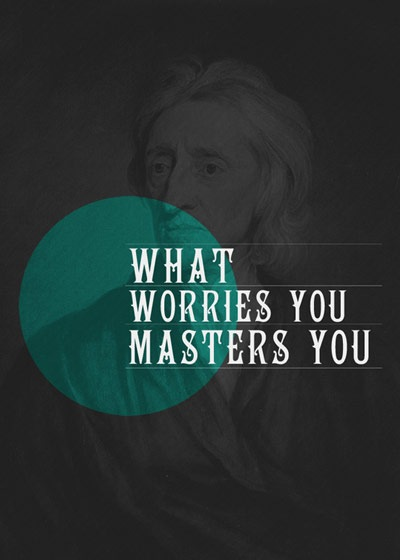 what-worries-you-masters-you